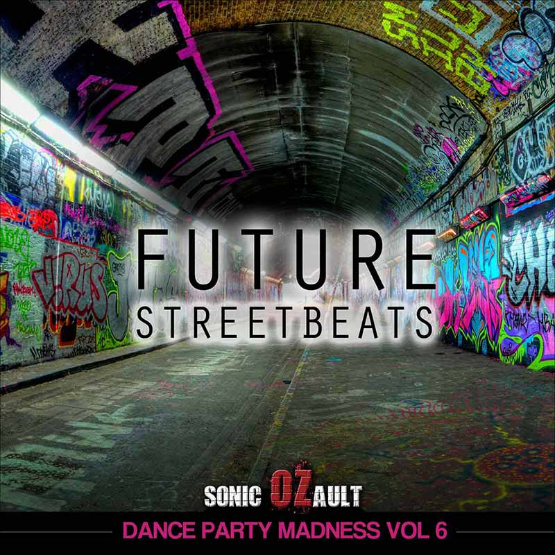 Dance Party Madness Vol 6 Future Streetbeats